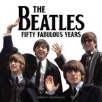 The Beatles 50 Fabulous Years - Robert Rodriguez