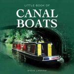 Little Book of Canal Boats - Steve Lanham