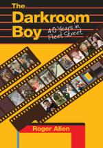 The Darkroom Boy - Roger Allen