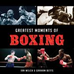 Greatest Moments of Boxing - Graham Betts