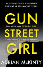 Gun Street Girl : Sean Duffy 4 - Adrian McKinty