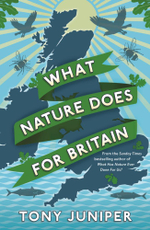 What Nature Does For Britain - Tony Juniper
