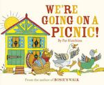 We're Going on a Picnic : Re-issue - Pat Hutchins