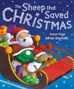 The Sheep That Saved Christmas : A Eweltide Tale - Jason Page
