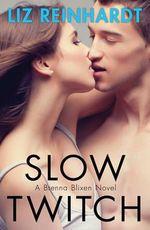 Slow Twitch  : A Brenna Blixen Novel : Book 3 - Liz Reinhardt