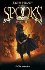 The Spook's Stories: Witches - Joseph Delaney
