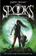 Spook's: I am Grimalkin : Wardstone Chronicles : Book 9 - Joseph Delaney