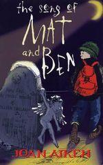 The Song of Mat and Ben - Joan Aiken