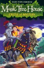 Castle of Mystery : Magic Tree House : Book 2 - Mary Pope Osborne