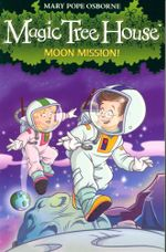 Moon Mission! : Magic Tree House : Book 8 - Mary Pope Osborne