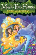 Diving With Dolphins : Magic Tree House : Book 9 - Mary Pope Osborne