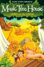 Lions On The Loose : Magic Tree House : Book 11 - Mary Pope Osborne