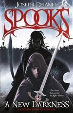 Spook's : A New Darkness - Joseph Delaney