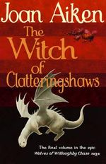 The Witch of Clatteringshaws - Joan Aiken