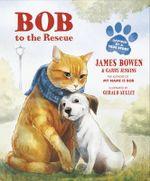 Bob to the Rescue - James Bowen