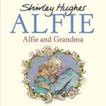 Alfie and Grandma - Shirley Hughes