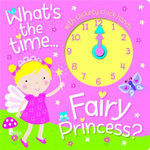Fairy Princess Clock Book : Learn How to Read the Time with the Fairy Princess! - Carly Blake