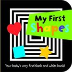 My First Shapes : Your baby's very first black and white book! : Black and White Board Books