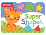 Super Shapes : Fisher Price Chunky