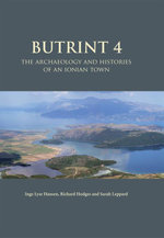 Butrint 4 : The Archaeology and Histories of an Ionian Town