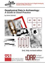 Geophysical Data in Archaeology : A Guide to Good Practice - Armin Schmidt