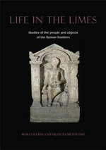 Life in the Limes : Studies of the People and Objects of the Roman Frontiers