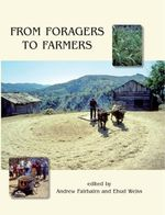 From Foragers to Farmers : Papers in Honour of Gordon C. Hillman