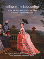 Fashionable Encounters : Perspectives and trends in textile and dress in the Early Modern Nordic World