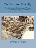 Building for Eternity : The History and Technology of Roman Concrete Engineering in the Sea - J.P. Oleson