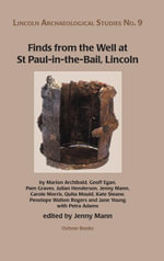 Finds from the Well at St Paul-in-the-Bail, Lincoln - Jenny Mann