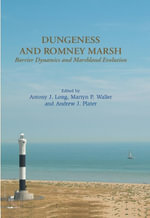Dungeness and Romney Marsh : Barrier Dynamics and Marshland Evolution - Antony Long