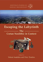 Escaping the Labyrinth : The Cretan Neolithic in Context - Valasia Isaakidou
