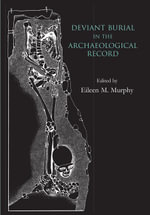 Deviant Burial in the Archaeological Record - Eileen M. Murphy