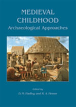 Medieval Childhood : Archaeological Approaches