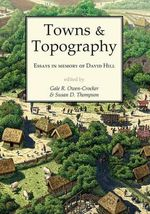 Towns and Topography : Essays in Memory of David H. Hill