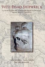 Sveti Pavao Shipwreck : A 16th century Venetian merchantman from Mljet, Croatia - Carlo Beltrame