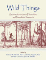 Wild Things : Recent advances in Palaeolithic and Mesolithic research