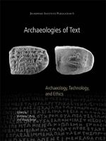 Archaeologies of Text : Archaeology, Technology, and Ethics