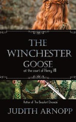The Winchester Goose - Judith Arnopp