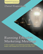 Running Effective Marketing Meetings - Kuperman   Daniel
