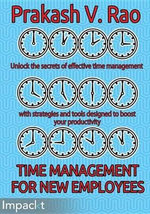 Time Management for New Employees - Rao  Prakash V.