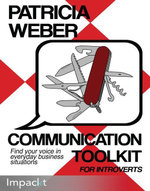 Communication Toolkit for Introverts - Weber   Patricia