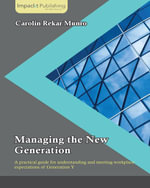 Managing the New Generation - Munro  Carolin Rekar