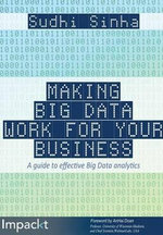 Making Big Data Work for Your Business - Sudhi Sinha