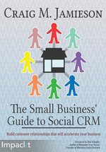 The Small Business' Guide to Social CRM - Craig M. Jamieson