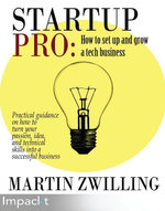StartupPro : How to set up and grow a tech business - Zwilling  Martin