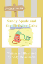Sandy Spade and the Birthday Cake - Andy McGuinness