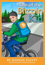 Tale of the Bitcoin Kid : Learn about earning - Joanne Falvey