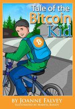 Tale of the Bitcoin Kid : Learn about earning - Joanne Falvey
