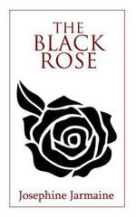 The Black Rose - Josephine Jarmaine